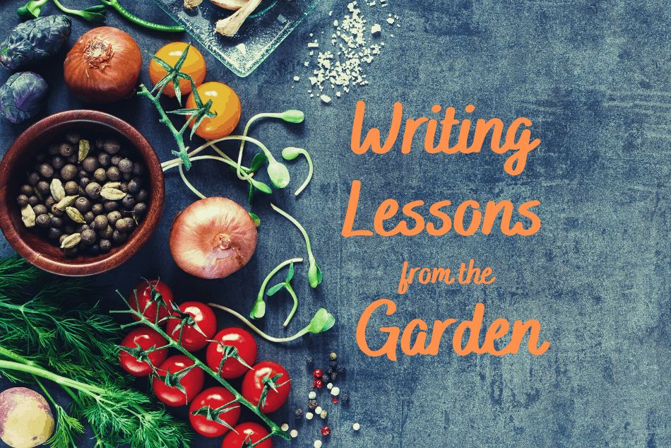 Writing Lessons from the Garden